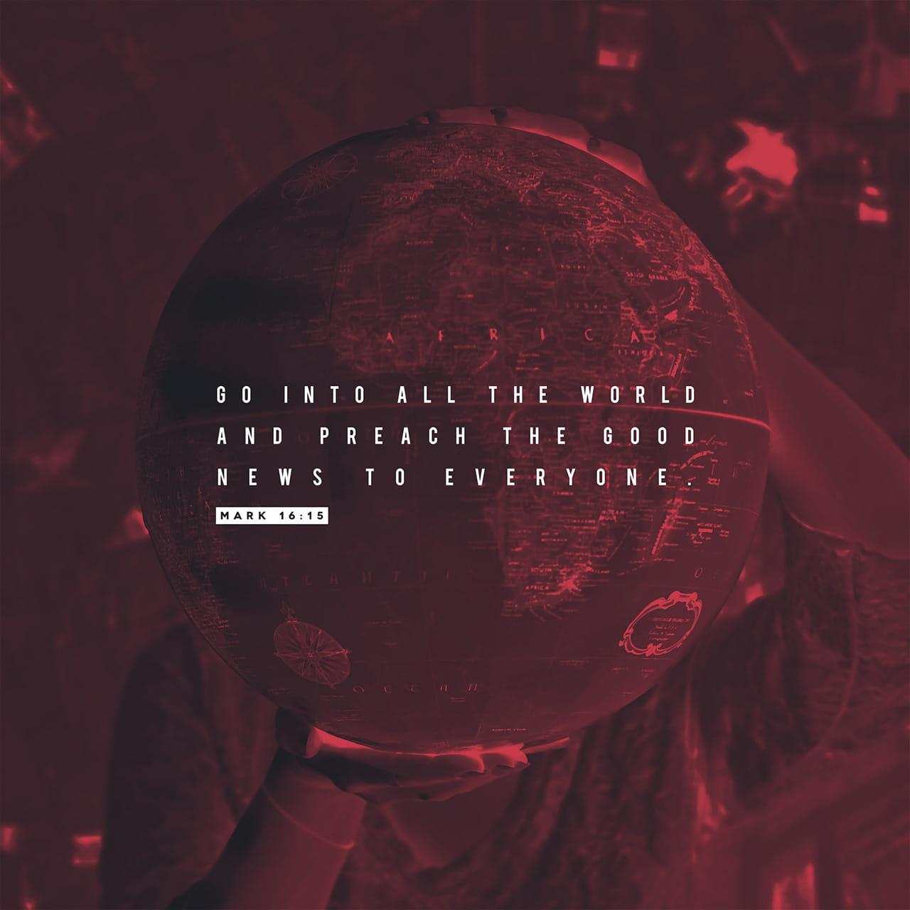 """Marcos 16:15-18 E disse-lhes: """"Vão pelo mundo todo e preguem o evangelho a todas as pessoas. Quem crer e for batizado será salvo, mas quem não crer será condenado. Estes sinais acompanharão os que crerem: em meu nome   Nova Versão Internacional Português (NVI-P)"""