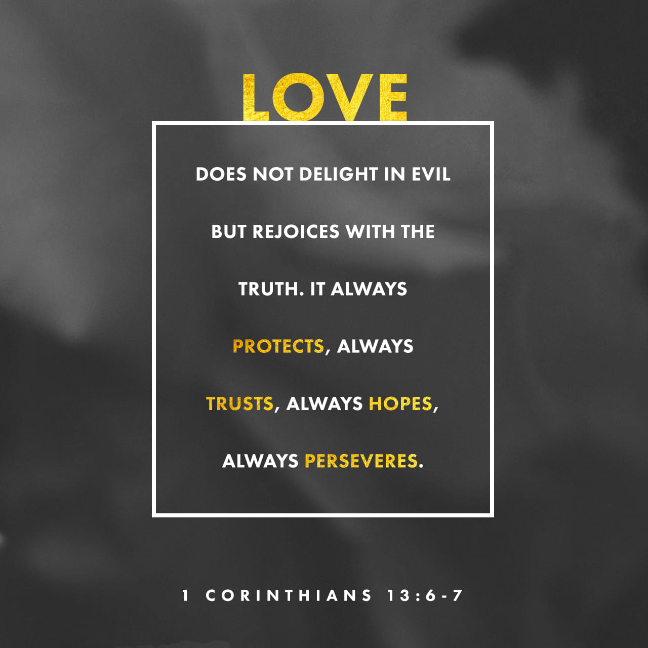 67bacf63fe 1 Corinthians 13 7 It always protects