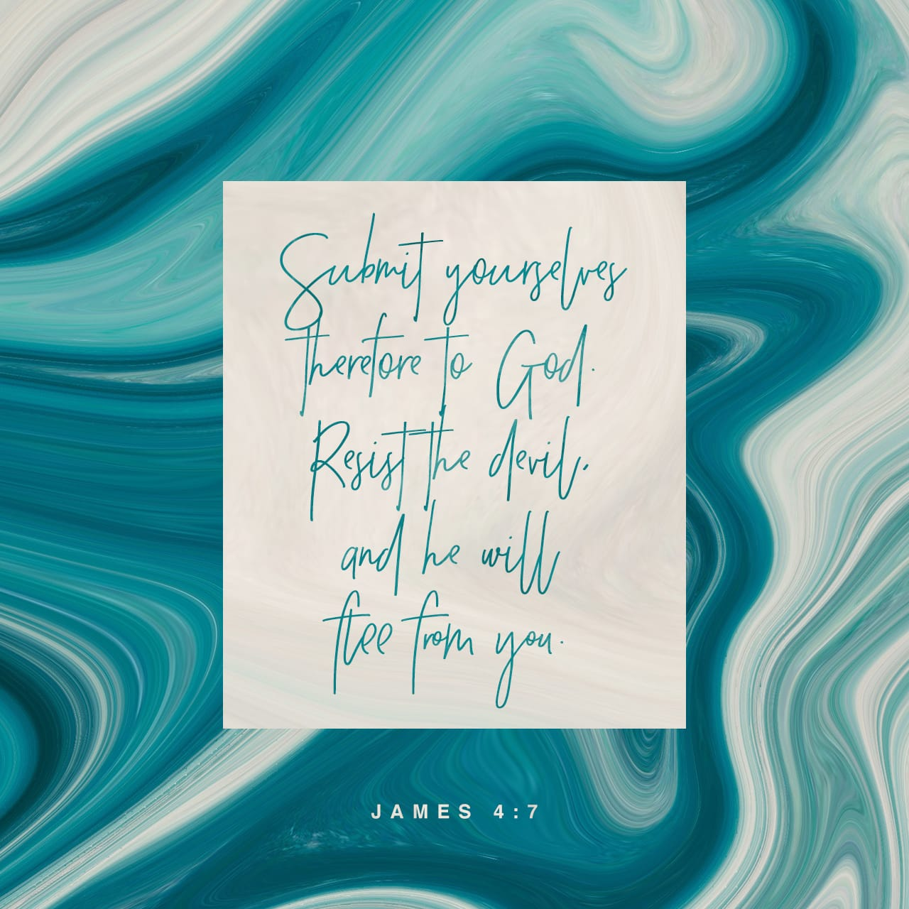 James 4:7 Submit yourselves therefore to God. Resist the devil, and he will flee from you. | King James Version (KJV)