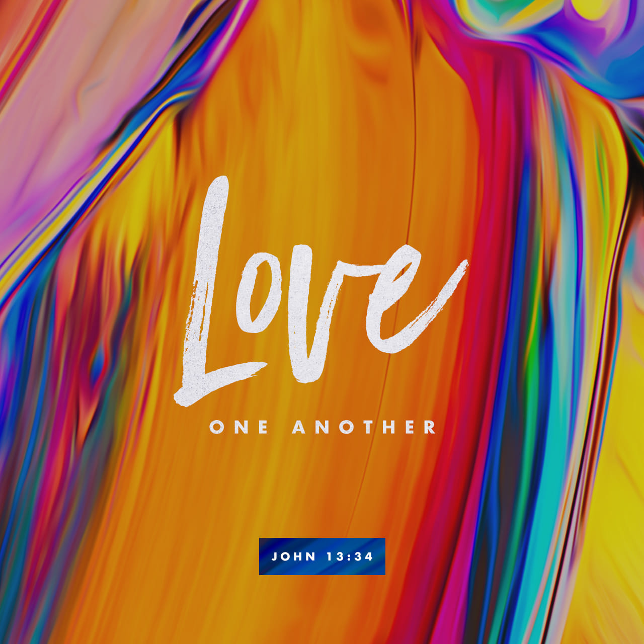 John 13:34-35 A new commandment I give unto you, That ye love one another; as I have loved you, that ye also love one another. By this shall all men know that ye are my disciples, if ye have love one to another. | King James Version (KJV)