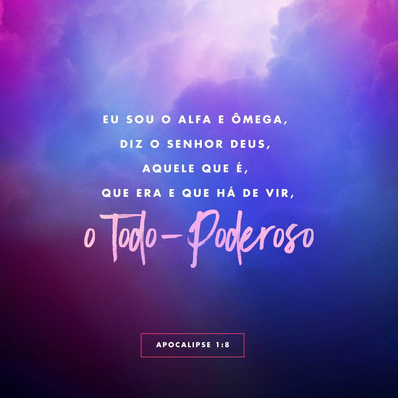 """Revelation 1:8 """"I am the Alpha and the Omega,"""" says the Lord God, """"who is, and who was, and who is to come, the Almighty.""""   New International Version (NIV)   Baixar o App da Bíblia agora"""
