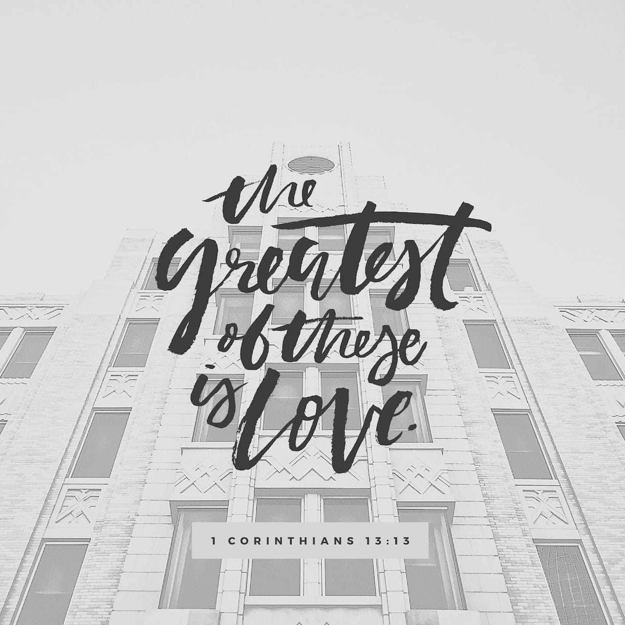 1 Corinthians 13:13 And now abideth faith, hope, charity, these three; but the greatest of these is charity. | King James Version (KJV)