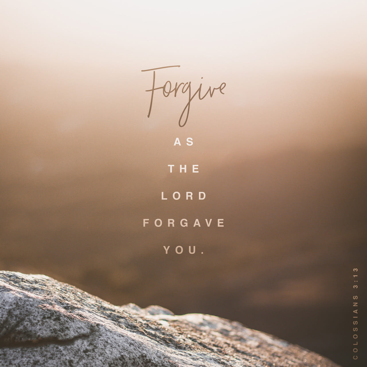 Colossenses 3:13 Não fiquem irritados uns com os outros e perdoem uns aos outros, caso alguém tenha alguma queixa contra outra pessoa. Assim como o Senhor perdoou vocês, perdoem uns aos outros. | Nova Tradução na Linguagem de Hoje (NTLH)