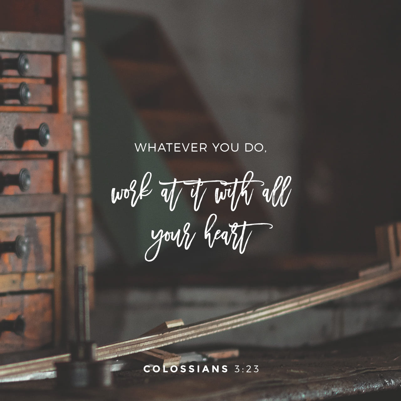 Colossians 3:23-24 Whatever may be your task, work at it heartily (from the soul), as [something done] for the Lord and not for men, Knowing [with all certainty] that it is from the Lord [and not from men] that you will