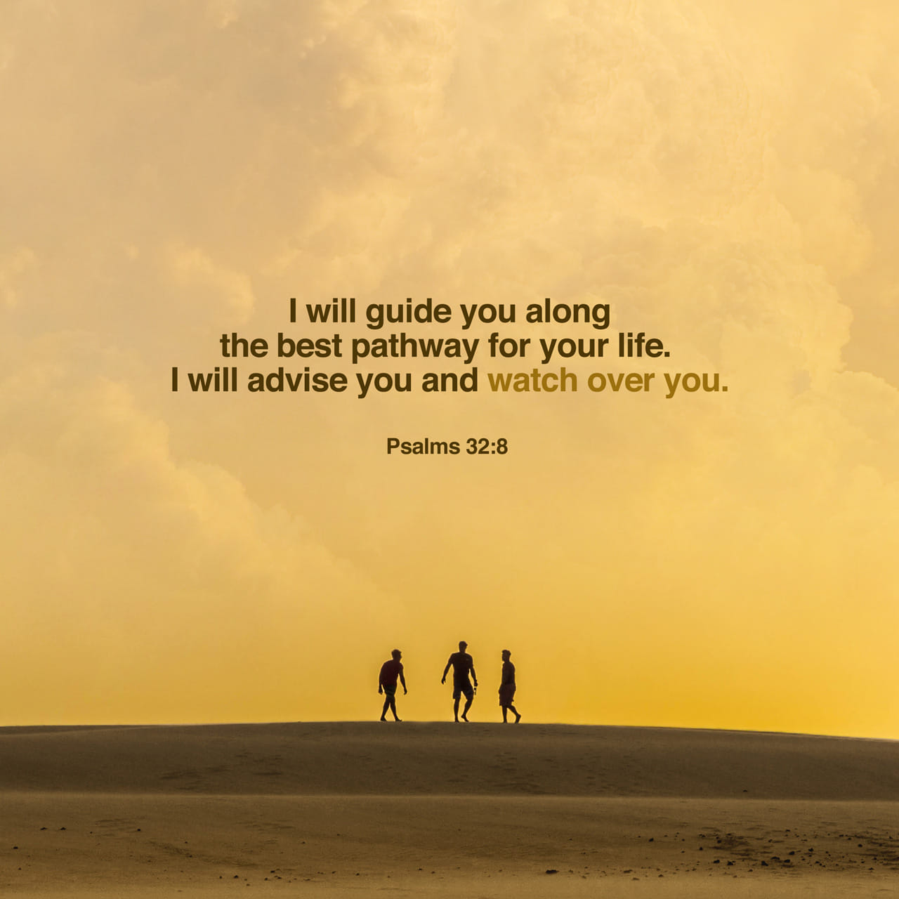 Psalms 32:8 I will instruct thee and teach thee in the way which thou shalt go: I will guide thee with mine eye. | King James Version (KJV)