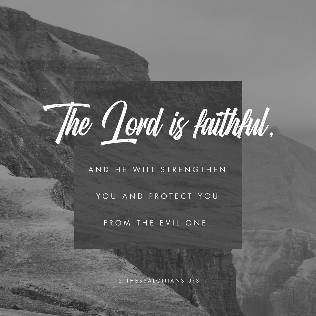 2 Tesalonicenses 3:3 Pero el Señor es fiel, y él los fortalecerá y guardará del mal. | Reina Valera Contemporánea (RVC)