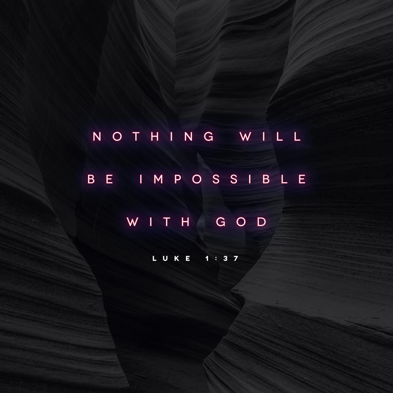 S. Lucas 1:37 porque nada hay imposible para Dios. | Biblia Reina Valera 1960 (RVR1960)