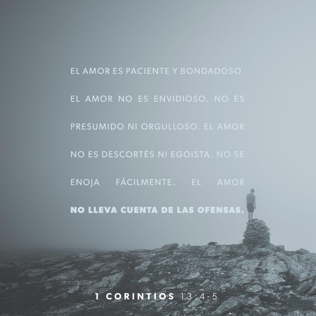 1 Corintios 13:4-8 RVC; El amor es paciente y bondadoso; no es ...