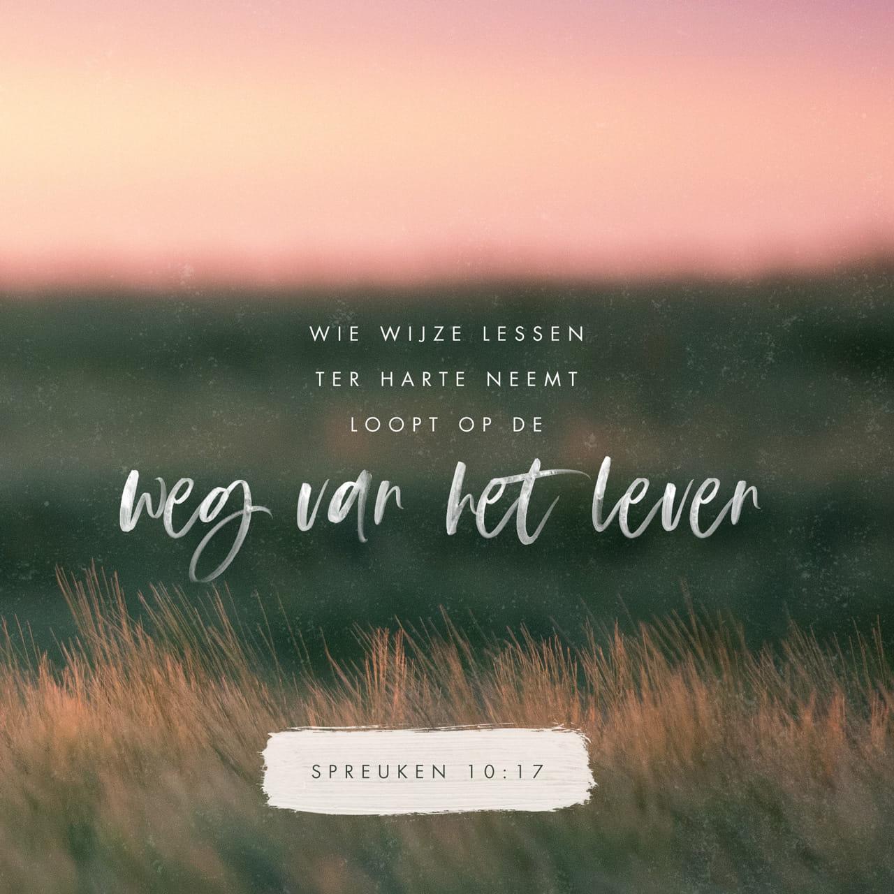 wijze spreuken leven Spreuken 10:17 Wie wijze lessen ter harte neemt, loopt op de weg  wijze spreuken leven