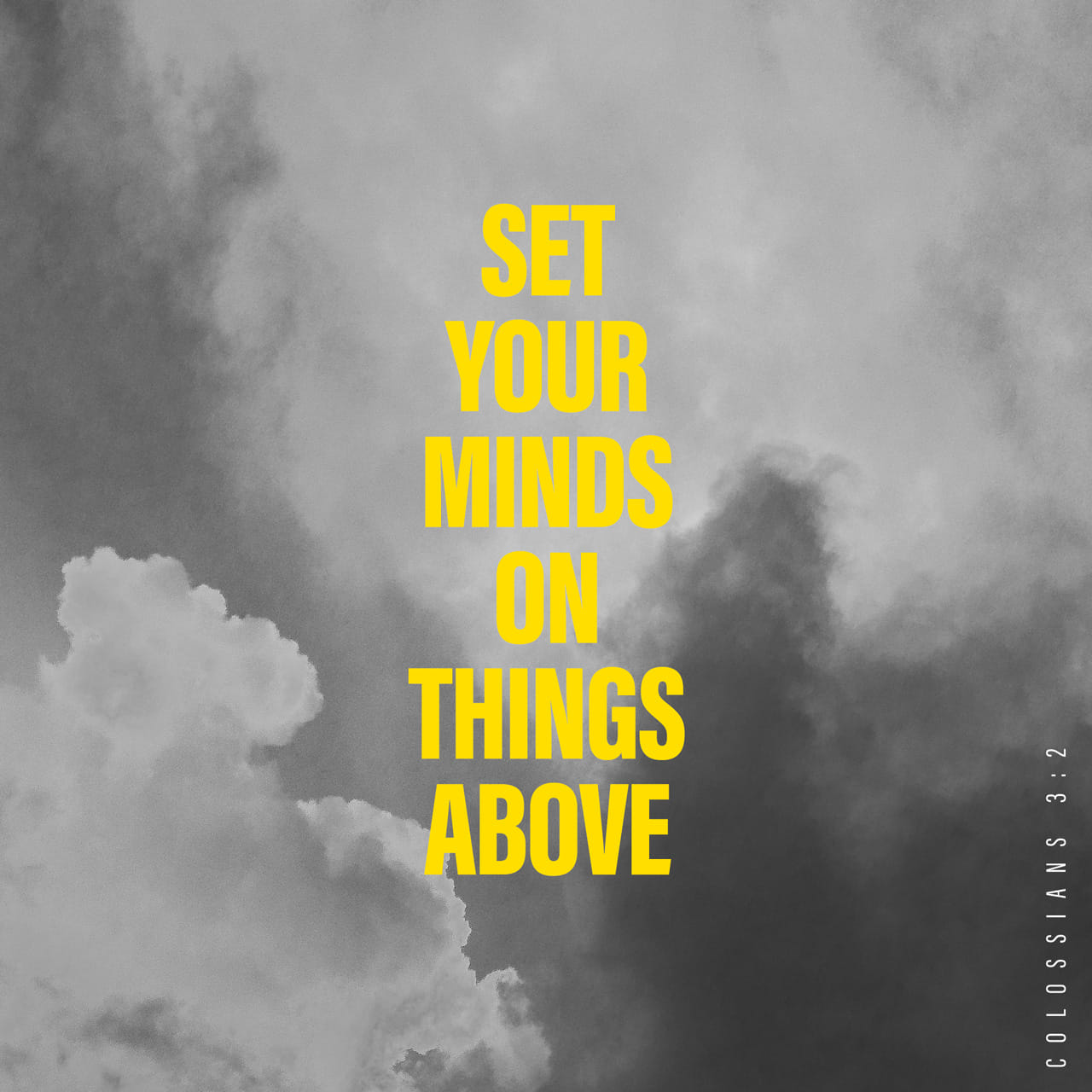 Colossians 3:1-2 Since you have been raised to new life with Christ, set your sights on the realities of heaven, where Christ sits in the place of honor at God's right hand. Think about the things of heaven, not the t | New Living Translation (NLT)