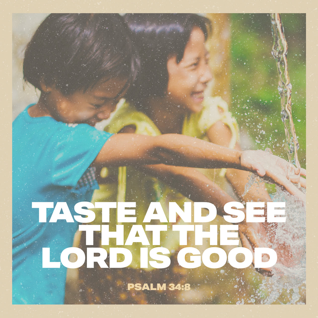 Psalms 34:8 O taste and see that the LORD is good: blessed is the man that trusteth in him. | King James Version (KJV)