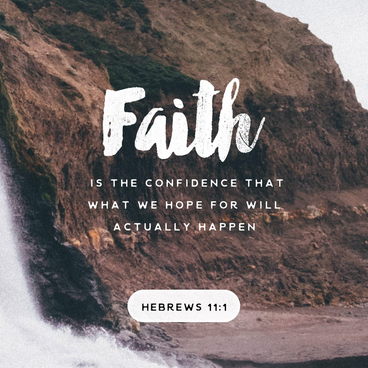 Hebrews 11:1 Now faith is being sure of what we hope for, being convinced of what we do not see. | New English Translation (NET)