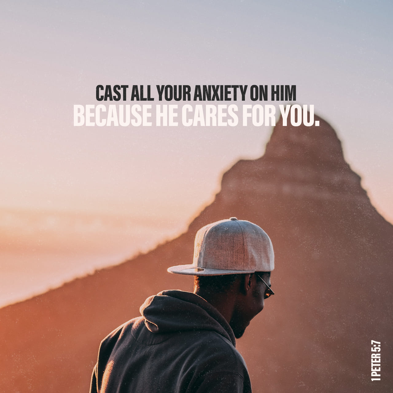 1 Peter 5:7 Give all your worries and cares to God, for he cares