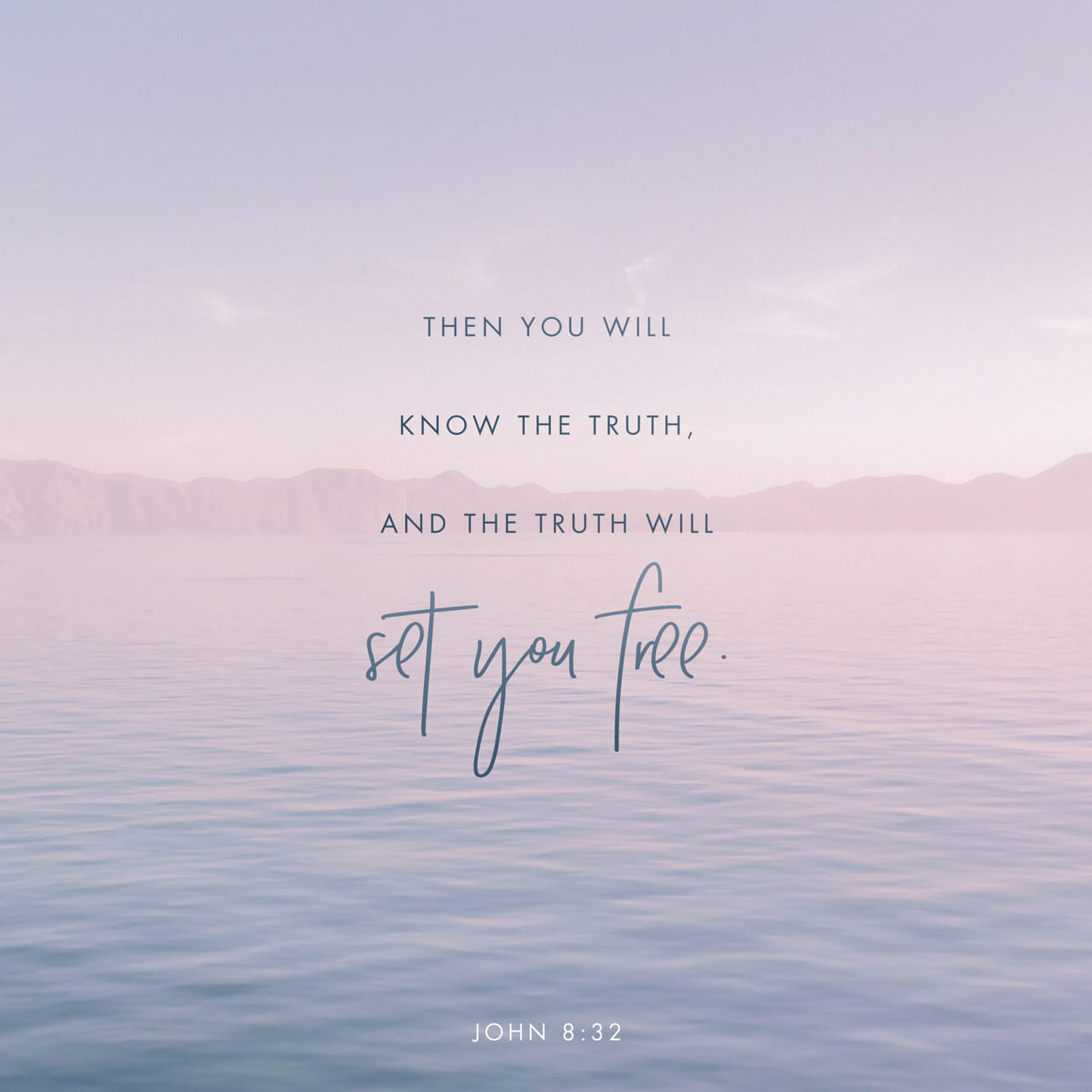 John 8:32 And ye shall know the truth, and the truth shall make you free. | King James Version (KJV)