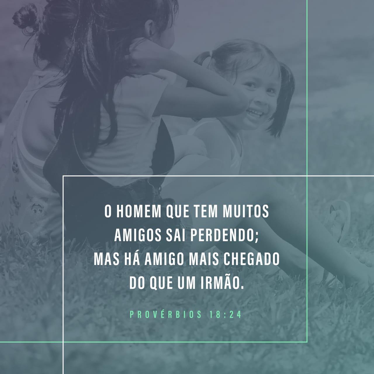 Provérbios 1824 Algumas Amizades Não Duram Nada Mas Um Verdadeiro
