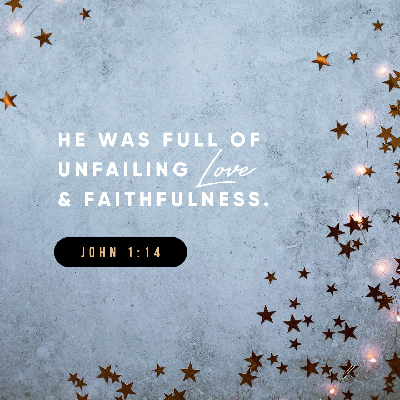 John 1:14 And the Word was made flesh, and dwelt among us, (and we beheld his glory, the glory as of the only begotten of the Father,) full of grace and truth. | King James Version (KJV)