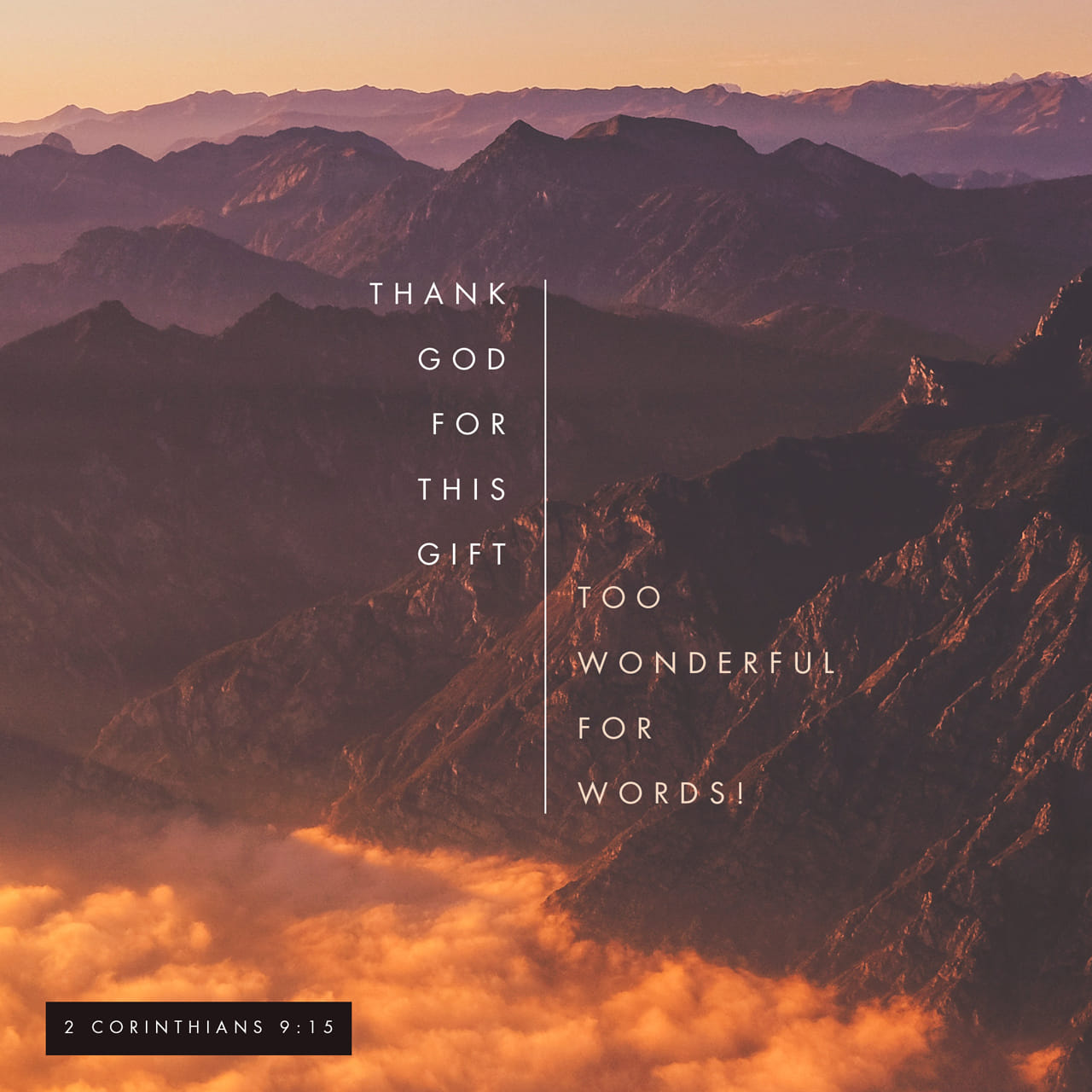 2 Corinthians 9:15 Thanks be to God for his indescribable gift! | New International Version (NIV)