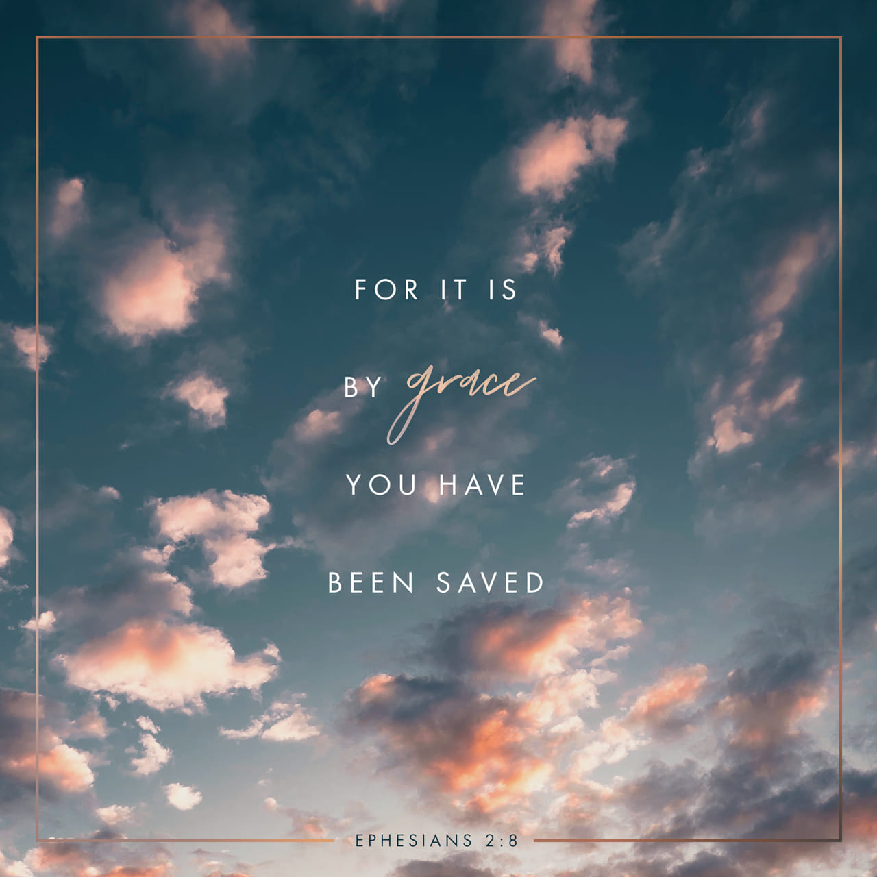 Ephesians 2:8-9 For by grace are ye saved through faith; and that not of yourselves: it is the gift of God: Not of works, lest any man should boast. | King James Version (KJV)