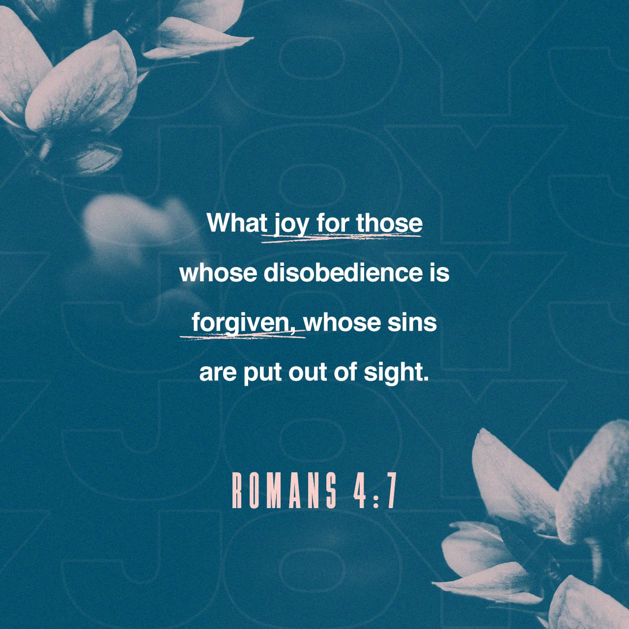 Romans 4:7 Saying, Blessed are they whose iniquities are forgiven, and whose sins are covered. | King James Version (KJV)