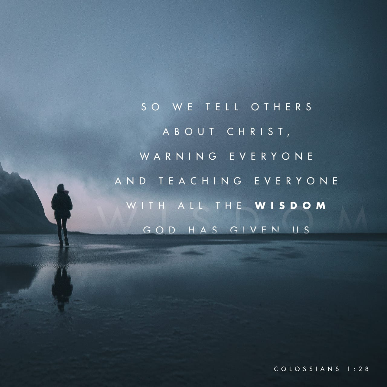 Colossians 1:28 Whom we preach, warning every man, and teaching every man in all wisdom; that we may present every man perfect in Christ Jesus | King James Version (KJV)