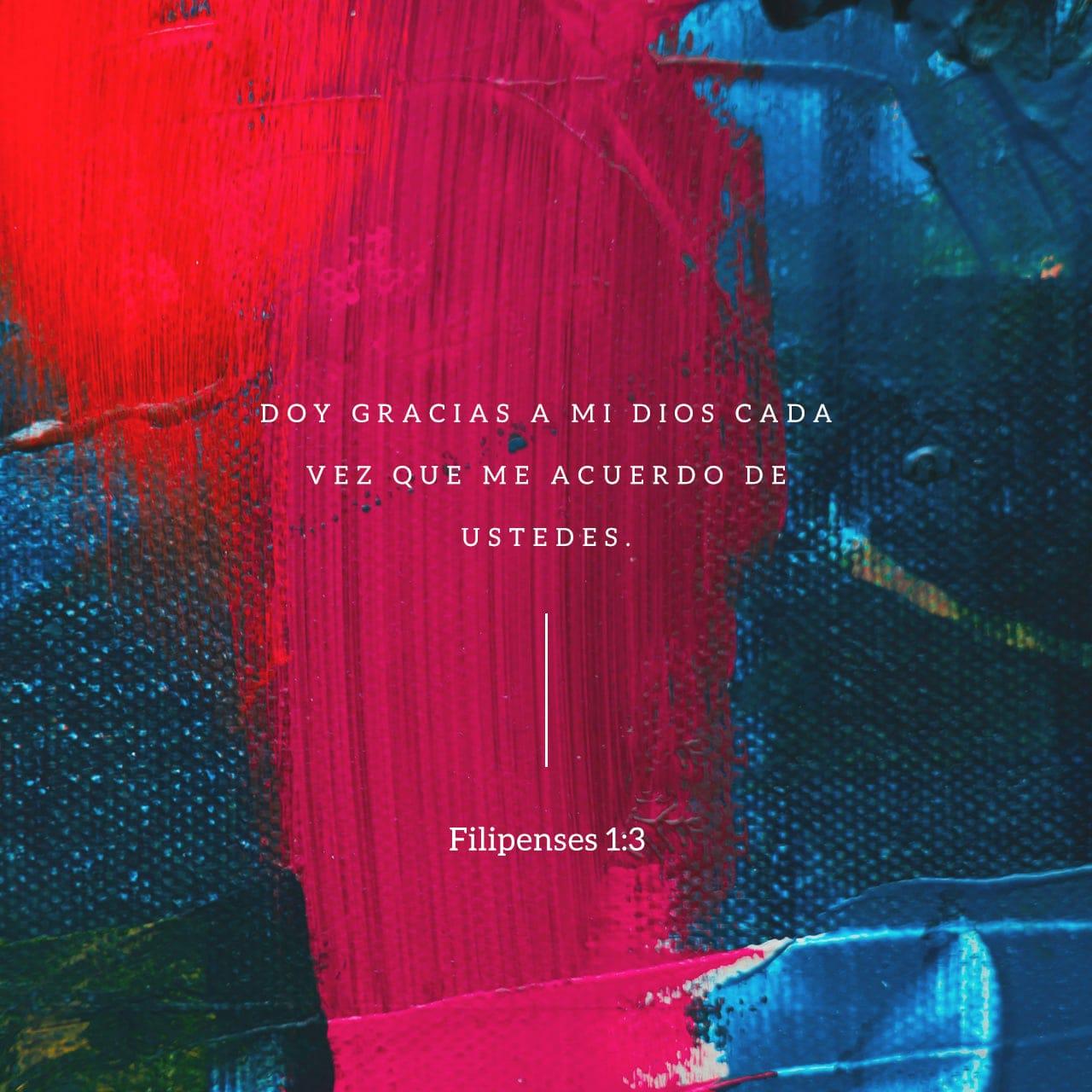 Doy gracias a mi Dios cada vez que me acuerdo de ustedes. Filipenses 1:3 - Imagen de Versículo