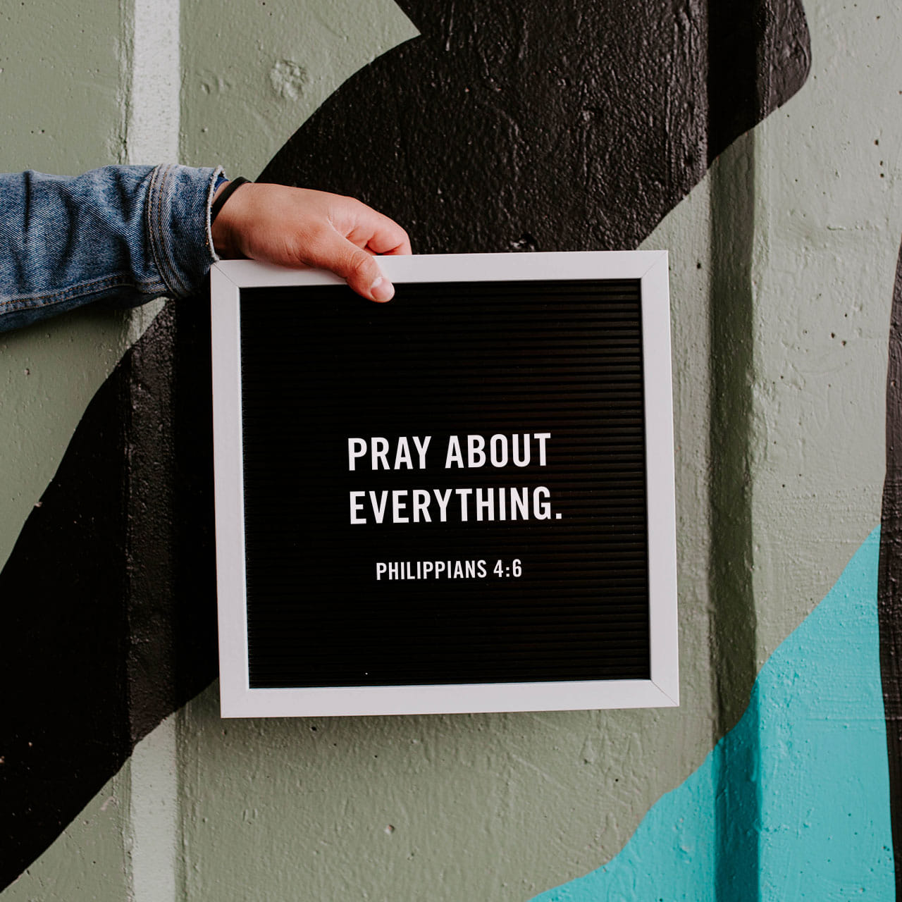Pray about everything - Philippians 4:6