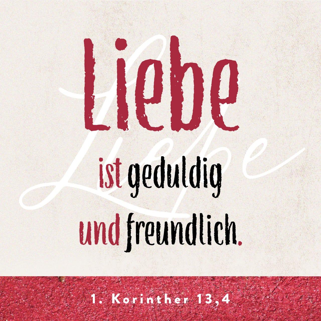 Versbild: Liebe ist geduldig und freundlich. 1. Korinther 13,4