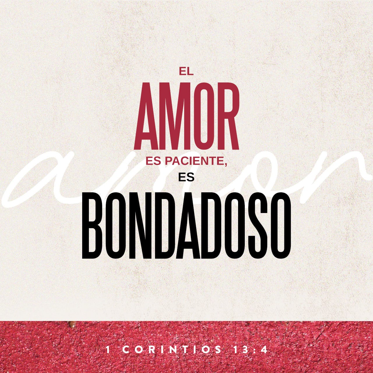 El amor es paciente, es bondadoso. 1Co.13:4 - Imágen de Versículo