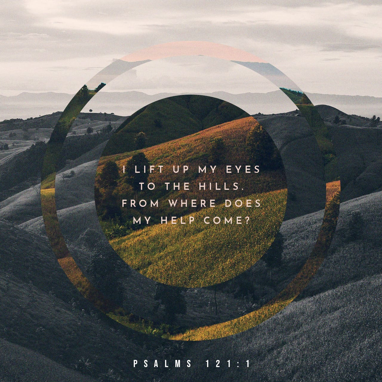 Psalm 121:1-8 I lift up my eyes to the mountains— where does