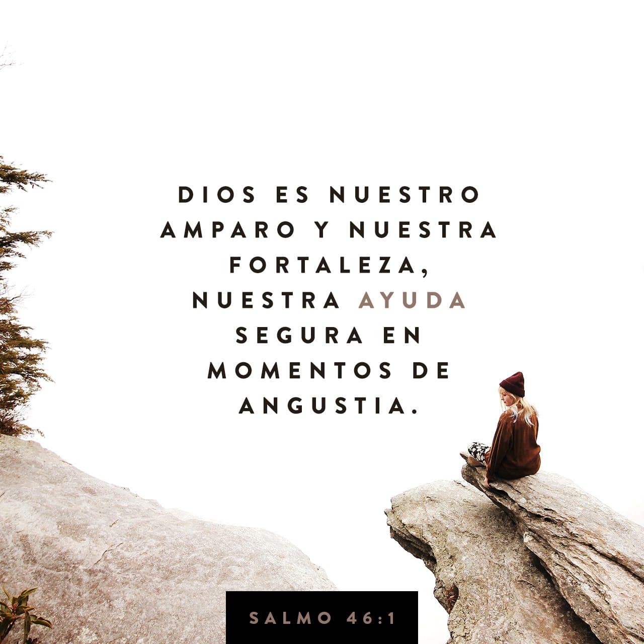 Salmos 46 1 Dios Es Nuestro Amparo Y