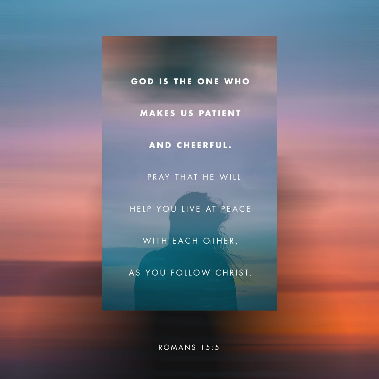 Romans 15:5 May the God who gives endurance and encouragement give you the same attitude of mind toward each other that Christ Jesus had | New International Version (NIV)