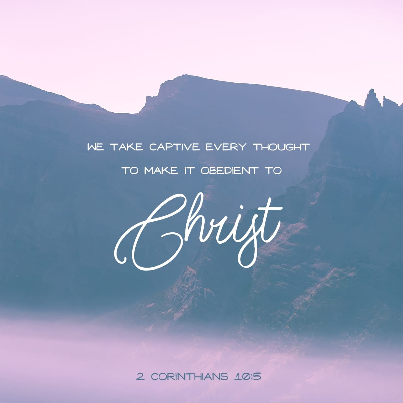 2 Corinthians 10:5 We demolish arguments and every pretension that sets itself up against the knowledge of God, and we take captive every thought to make it obedient to Christ. | New International Version (NIV)