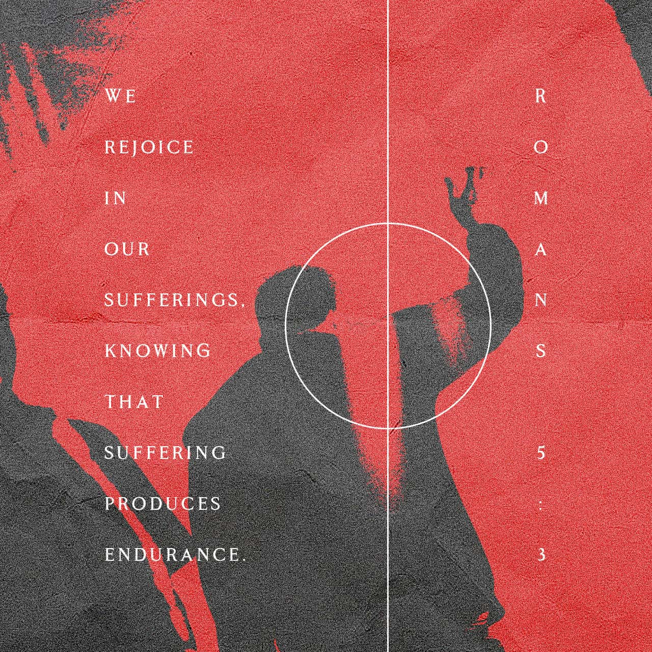 Romans 5:3-5 Not only that, but we rejoice in our sufferings, knowing that suffering produces endurance, and endurance produces character, and character produces hope, and hope does not put us to shame, because Go | English Standard Version (ESV) | Download The Bible App Now