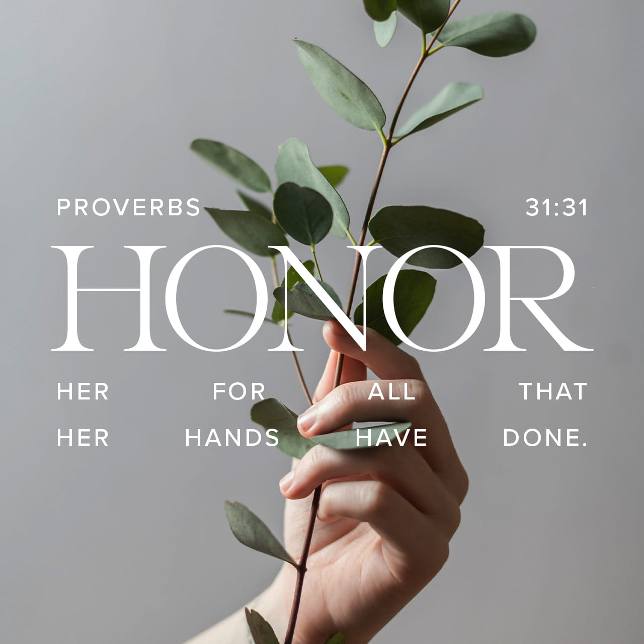 Honor her for all that her hands have done - Proverbs 31:31 - Verse Image
