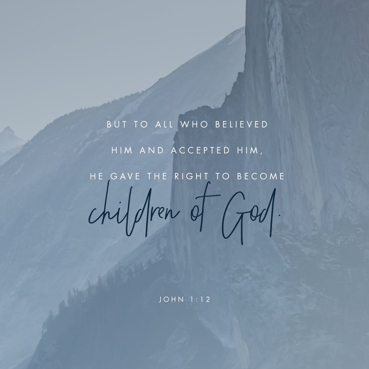 John 1:12 But as many as received him, to them gave he power to become the sons of God, even to them that believe on his name | King James Version (KJV)