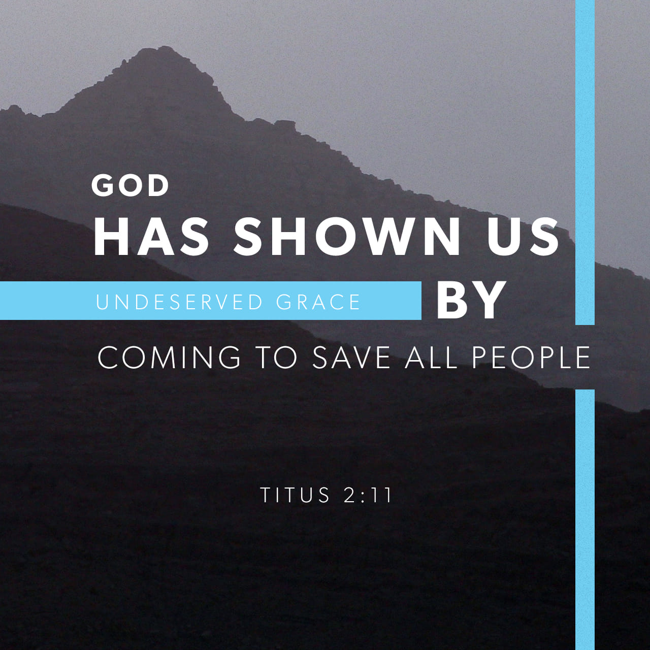 Titus 2:11-12 For the grace of God that bringeth salvation hath appeared to all men, Teaching us that, denying ungodliness and worldly lusts, we should live soberly, righteously, and godly, in this present world   King James Version (KJV)