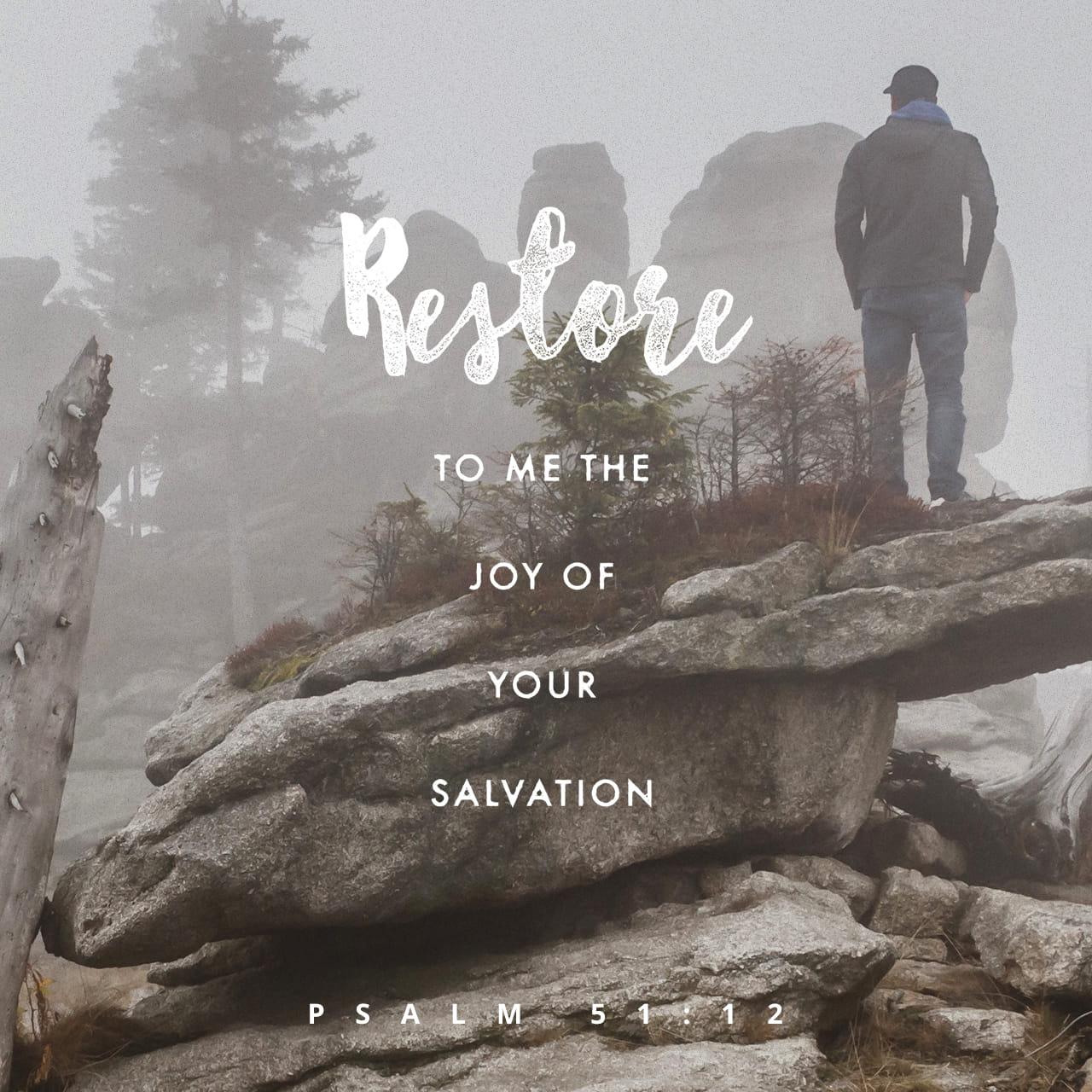 Salmos 51:12-13 Dá-me novamente a alegria da tua salvação e conserva em mim o desejo de ser obediente. Então ensinarei aos desobedientes as tuas leis, e eles voltarão a ti. | Nova Tradução na Linguagem de Hoje (NTLH)