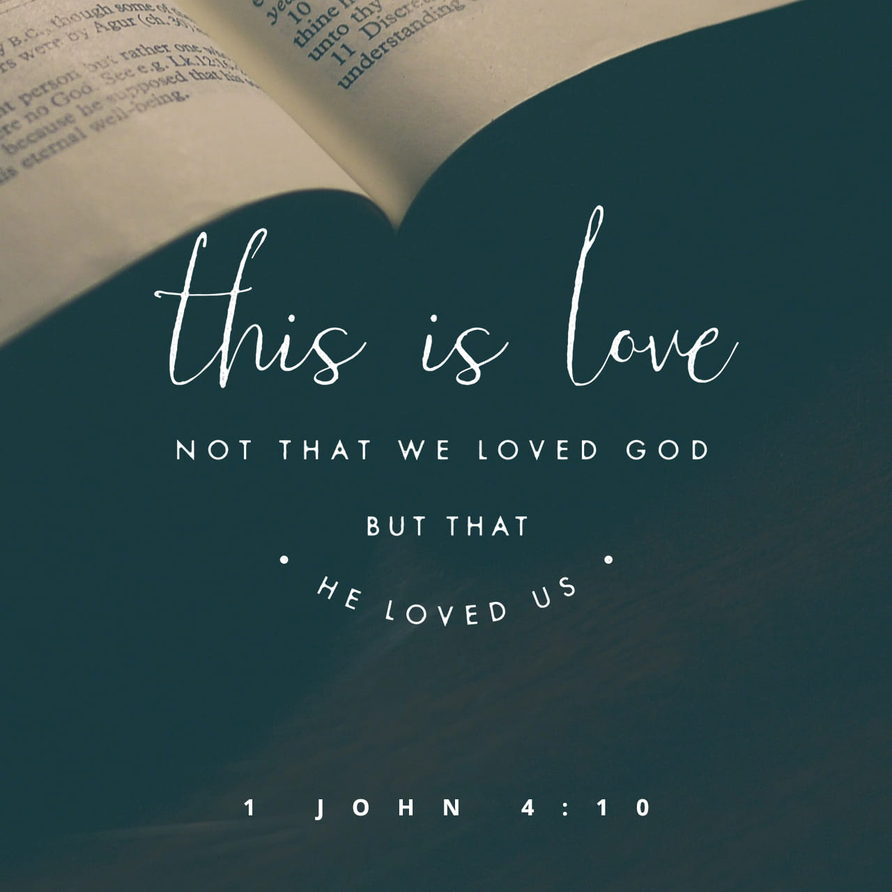 1 John 4:10 Herein is love, not that we loved God, but that he loved us, and sent his Son to be the propitiation for our sins. | King James Version (KJV)