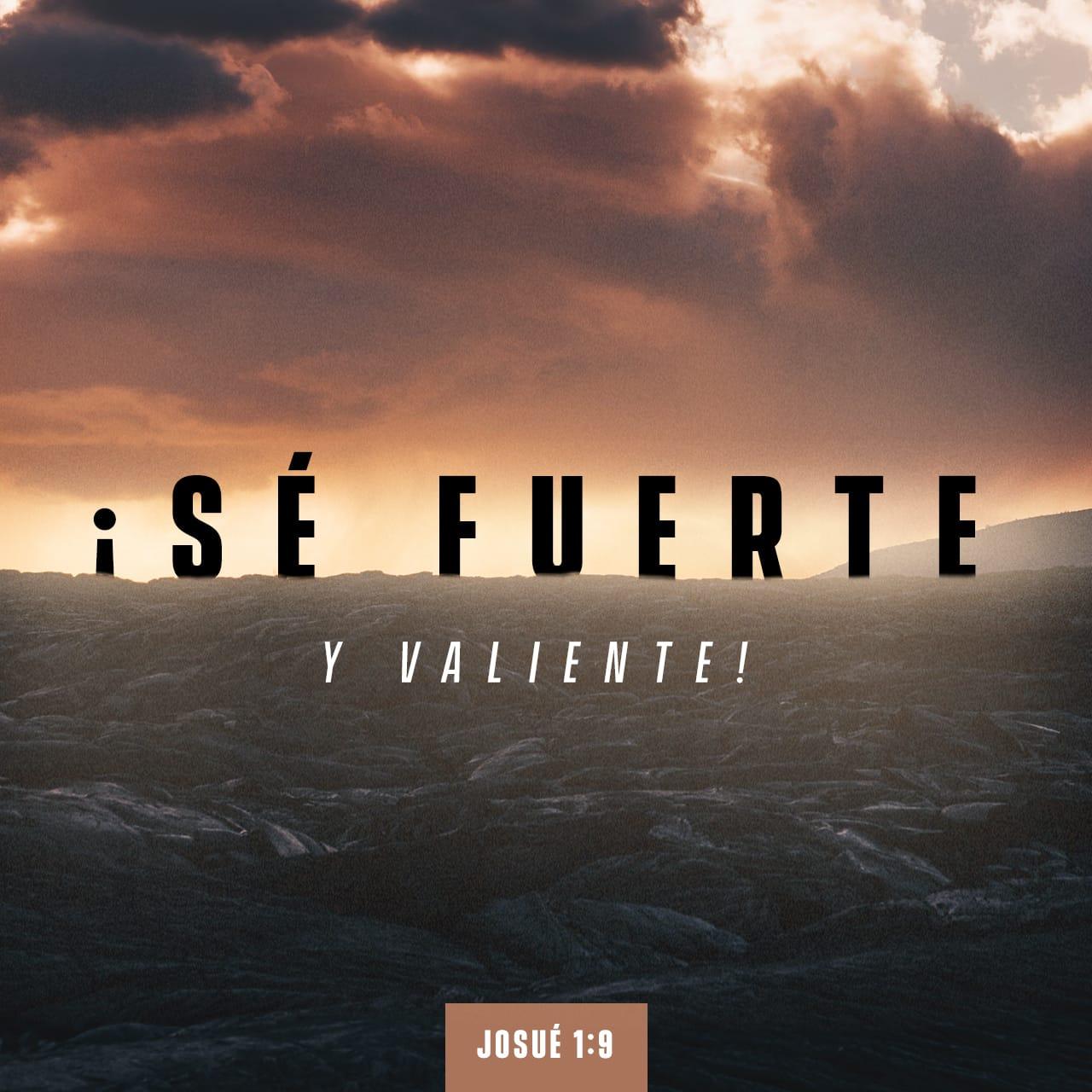 Josué 1 9 Mira Que Te Mando Que Te Esfuerces Y Seas Valiente