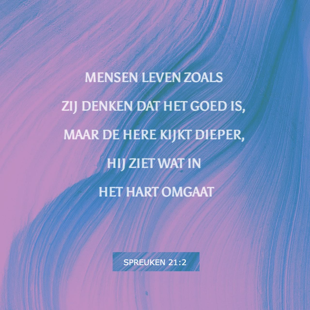 spreuken 21 Spreuken 21:2 3 HTB; Mensen leven zoals zij denken dat het goed is  spreuken 21