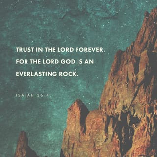 Isaiah 26:4 Trust in the LORD for ever