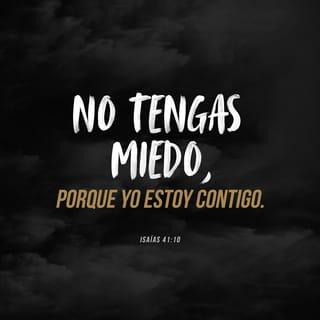 Isaías 41 10 13 No Temas Porque Yo Estoy Contigo No