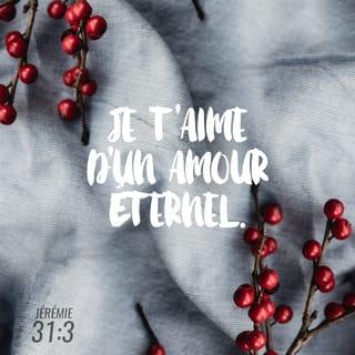 Jérémie 31 3 De Loin L Eternel S Est Montré à Moi Je T