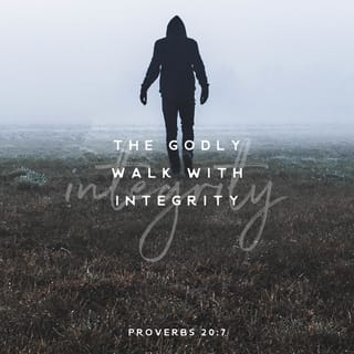 Proverbs 20:7 God-loyal people, living honest lives, make it