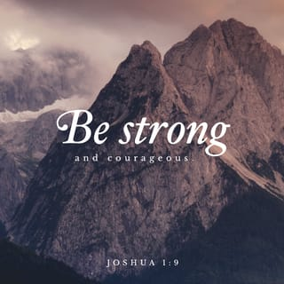 Joshua 19 Have I Not Commanded You Be Strong And Courageous Do
