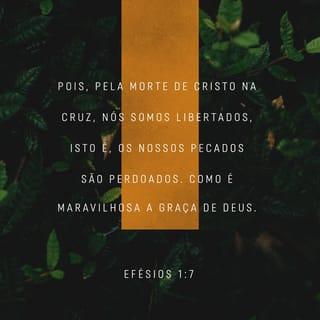 Efésios 17 Pois Pela Morte De Cristo Na Cruz Nós Somos Libertados