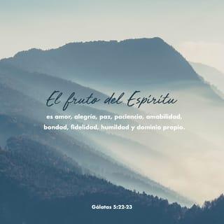 Gálatas 5 22 Mas El Fruto Del Espíritu Es Amor Gozo Paz