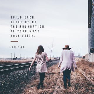 Jude 1:20 But you, beloved, building yourselves up in your most holy