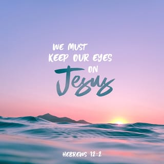 Hebrews 12:2 Looking unto Jesus the author and finisher of our faith