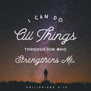 Philippians 413 For I Can Do Everything Through Christ Who Gives
